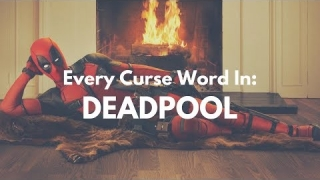 Every Curse Word In Deadpool
