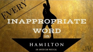 Every Inappropriate Word in Hamilton