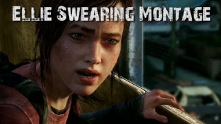 The Last of Us - Ellie Swearing Montage
